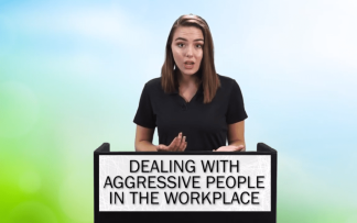 AGGRESSIVE PEOPLE IN THE WORKPLACE
